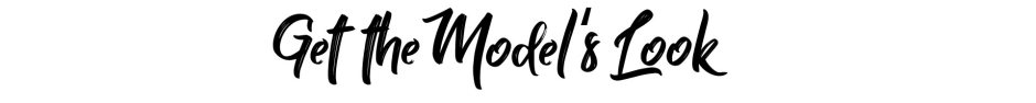 get the models look